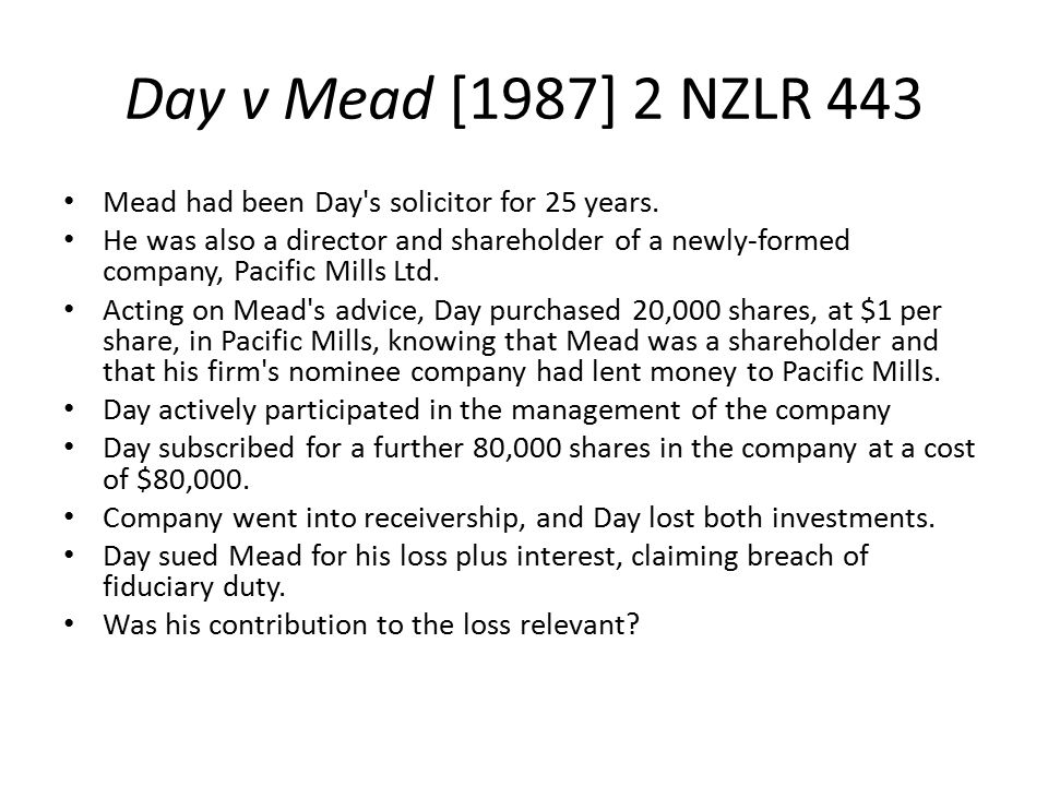 Day v Mead [1987] 2 NZLR 443 Mead had been Day s solicitor for 25 years.
